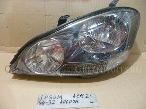 Фара на Toyota Ipsum ACM21 44-32